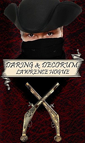 Daring and Decorum: A Highwayman Novel