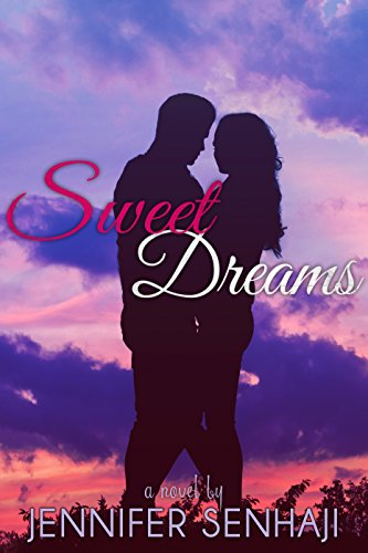 Sweet Dreams (Sunset Dreams Series Book 1)